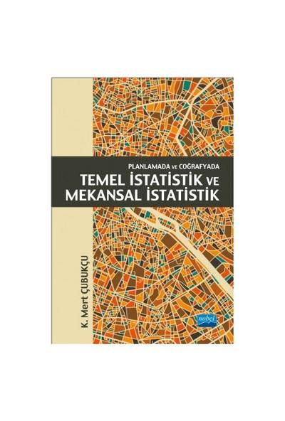 Planlamada Ve Coğrafyada Temel İstatistik Ve Mekansal İstatistik-K. Mert Çubukçu