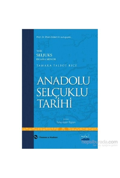 Anadolu Selçuklu Tarihi - The Seljuks In Asia Minor-Tamara Talbot Rice