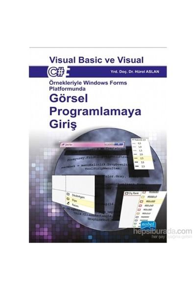 Visual Basic Ve Visual C# Örnekleriyle Windows Forms Platformunda Görsel Programlamaya Giriş - Hürol Aslan