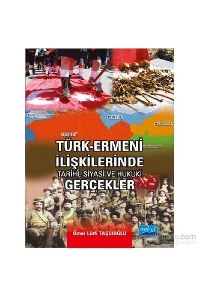 Türk-Ermeni İlişkilerinde Tarihi, Siyasi Ve Hukuki Gerçekler-Ömer Lütfi Taşcıoğlu