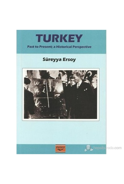 Turkey (Past To Present: A Historical Perspective)-Süreyya Ersoy
