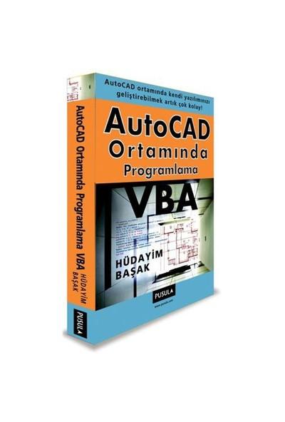 AutoCAD Ortamında Programlama, VBA - Hüdayim Başak