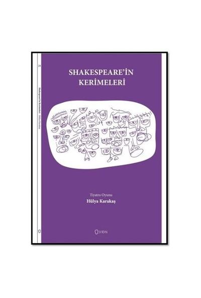 Shakespeare İn Kerimeleri Tiyatro Oyunu-Hülya Karakaş