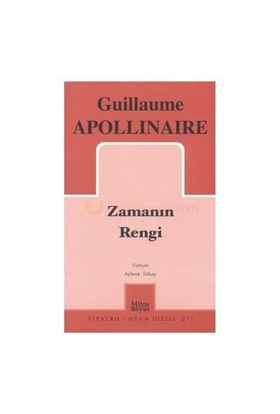 Zamanın Rengi-Guillaume Apollinaire