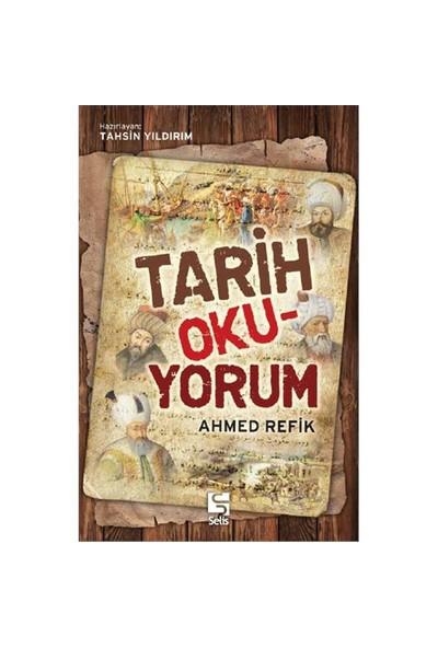 Tarih Okuyorum-Ahmed Refik
