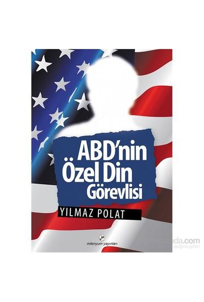Abd'Nin Özel Din Görevlisi-Yılmaz Polat