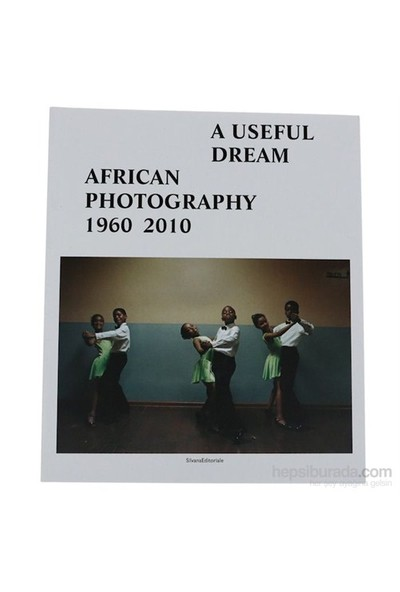 A Useful Dream: African Photography 1960-2010-Frank Vanhaecke