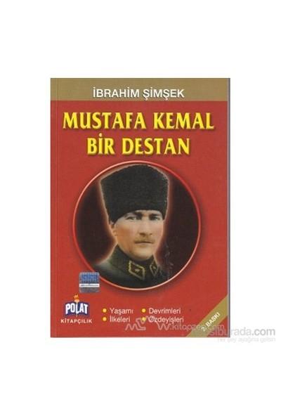 Mustafa Kemal Bir Destan-İbrahim Şimşek