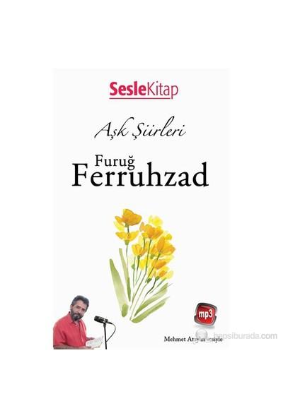 Aşk Şiirleri - F.Ferruhzad-Furuğ Ferruhzad