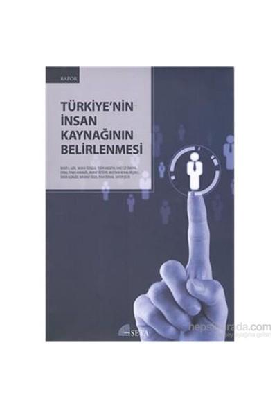 Türkiye Nin İnsan Kaynağının Belirlenmesi-Kolektif