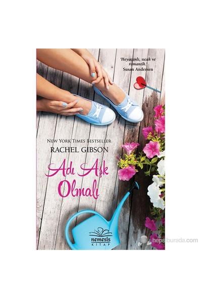 Adı Aşk Olmalı - Rachel Gibson