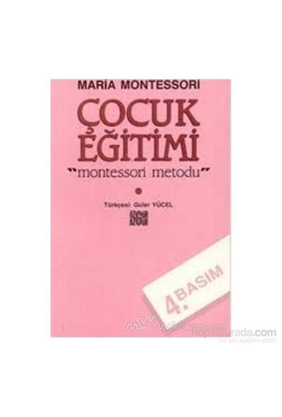 Çocuk Eğitimi Montessori Metodu-Maria Montessori