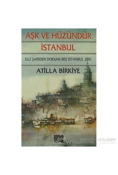 Aşk Ve Hüzündür İstanbul-Atilla Birkiye
