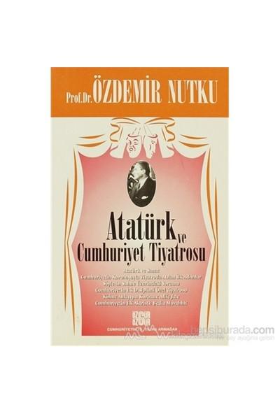 Atatürk Ve Cumhuriyet Tiyatrosu-Özdemir Nutku