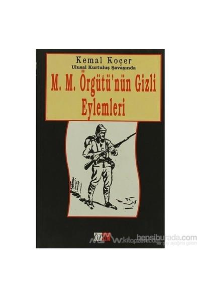 Ulusal Kurtuluş Savaşında M.M. Örgütü'Nün Gizli Eylemleri-Kemal Koçer