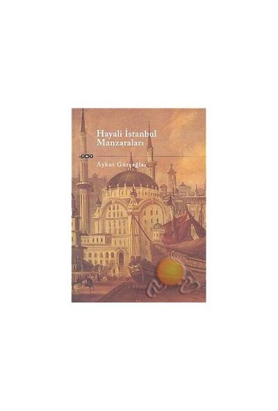 Hayali İstanbul Manzaraları-Aykut Gürçağlar