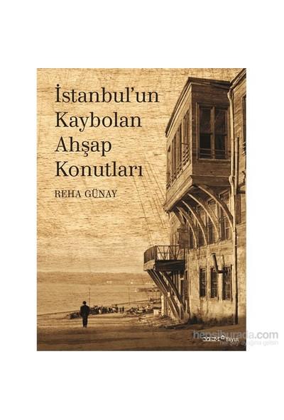 İstanbul'Un Kaybolan Ahşap Konutları-Reha Günay