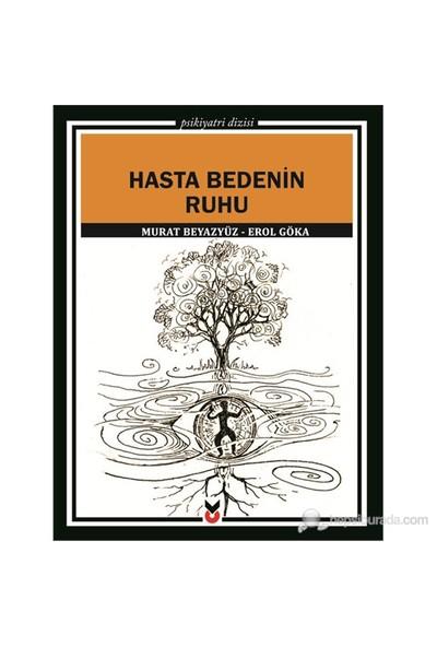 Hasta Bedenin Ruhu-Murat Beyazyüz
