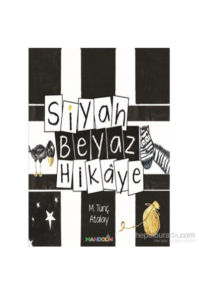 Siyah Beyaz Hikaye - M.Tunç Atalay