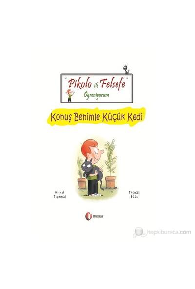 Pikolo İle Felsefe Öğreniyorum - Konuş Benimle Küçük Kedi - Thomas Baas