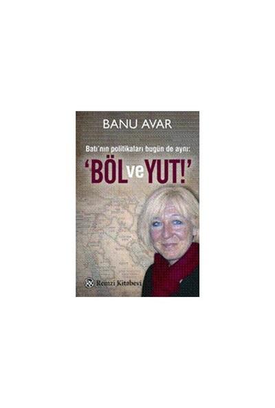 Böl Ve Yut!' - Banu Avar