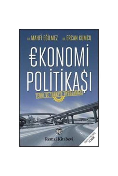 Ekonomi Politikası / Teori Ve Türkiye Uygulaması - Ercan Kumcu