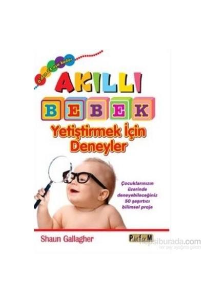 Akıllı Bebek Yetiştirmek İçin Deneyler - Shaun Gallagher