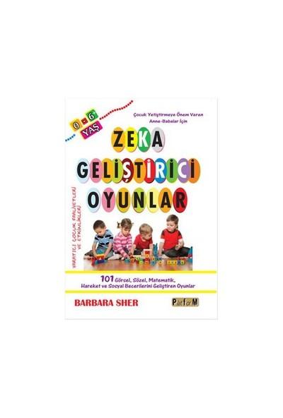 Zeka Geliştirici Oyunlar (0-6 Yaş) - Barbara Sher