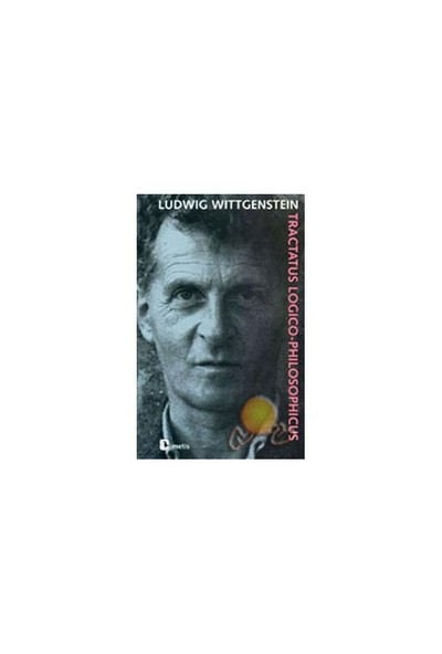 Tractatus Logico Philosophicus - Ludwig Wittgenstein
