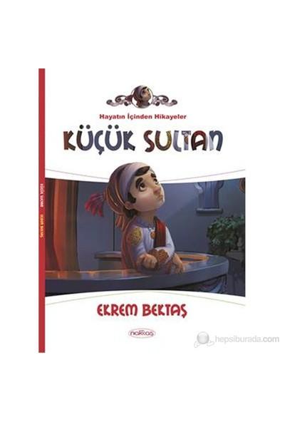 Küçük Sultan-Ekrem Bektaş