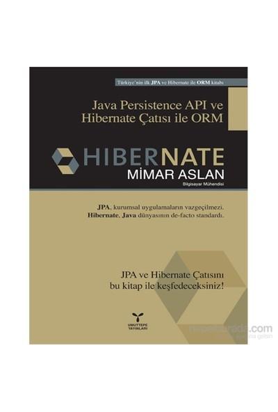 Hibernate - Java Persistence Apı Ve Hibernate Çatısı İle Orm-Mimar Aslan