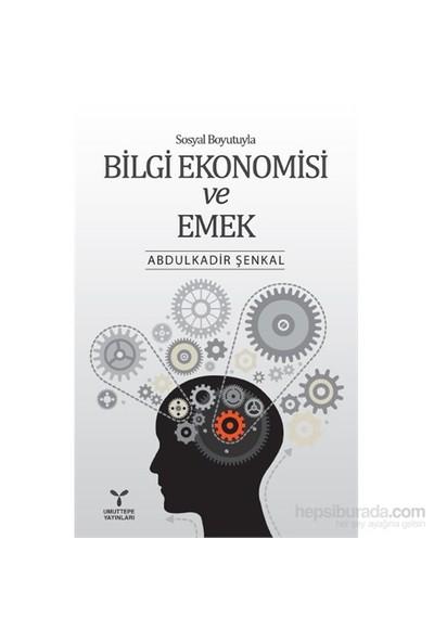 Sosyal Boyutuyla Bilgi Ekonomisi Ve Emek