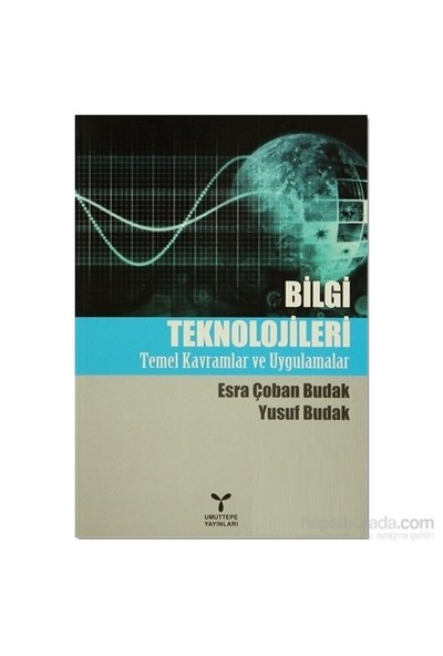 Bilgi Teknolojileri Temel Kavramlar Ve Uygulamalar - Yusuf Budak