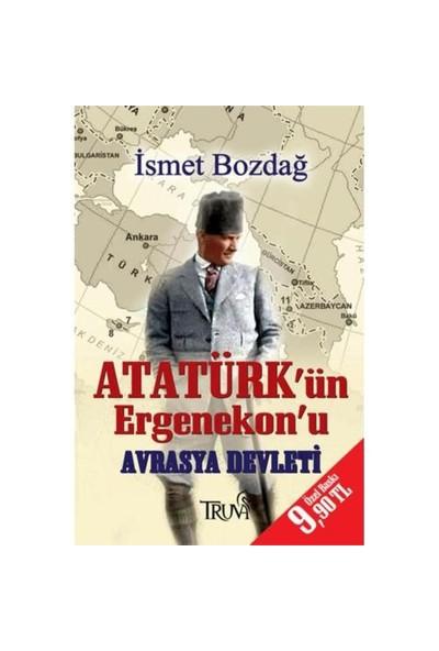 Atatürk'ün Ergenekon'u - Avrasya Devleti