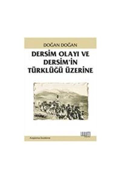 Dersim Olayı Ve Dersim'İn Türklüğü Üzerine-Doğan Doğan
