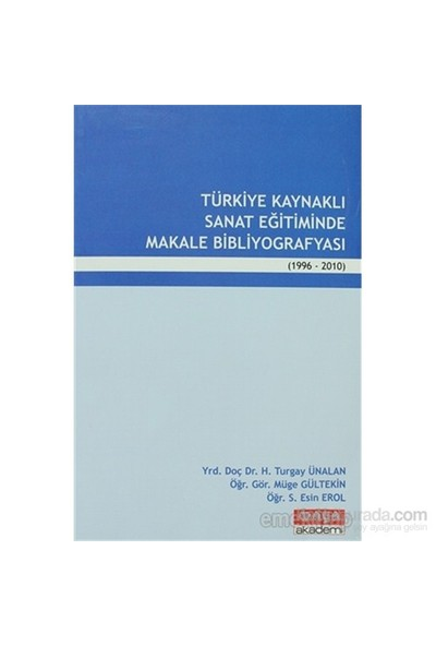 Türkiye Kaynaklı Sanat Eğitiminde Makale Bibliyografyası (1996-2010)-S. Esin Erol