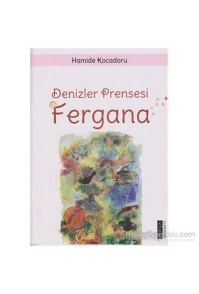Denizler Prensesi Fergana-Hamide Kocadoru