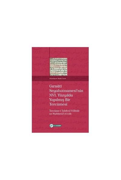 Gırnati Seyahatnamesi'Nin 16. Yüzyılda Yapılmış Bir Tercümesi-Kolektif