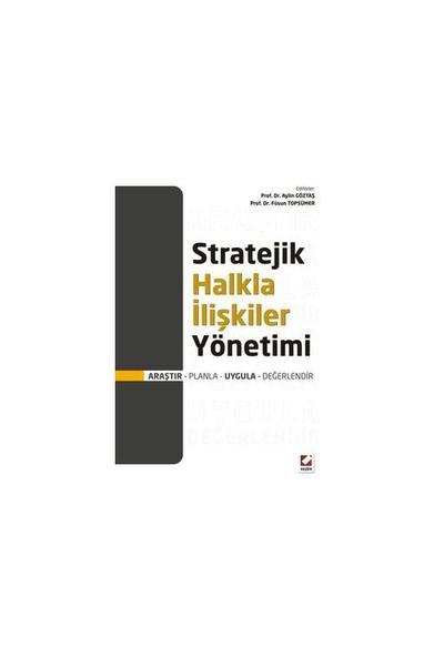 Stratejik Halkla İlişkiler Yönetimi - (Araştır – Planla – Uygula – Değerlendir)
