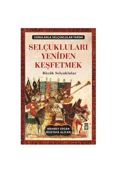 Selçukluları Yeniden Keşfetmek-Mehmet Ersan