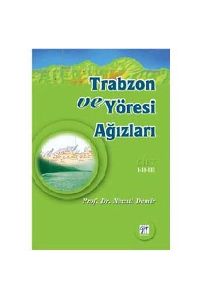 Trabzon Ve Yöresi Ağızları Cilt 1–2–3