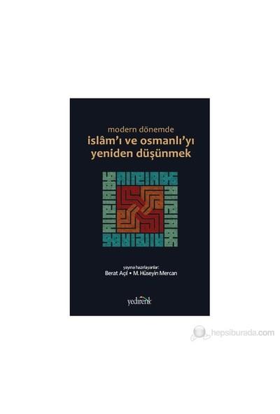 Modern Dönemde İslam'I Ve Osmanlı'Yı Yeniden Düşünmek-Berat Açıl
