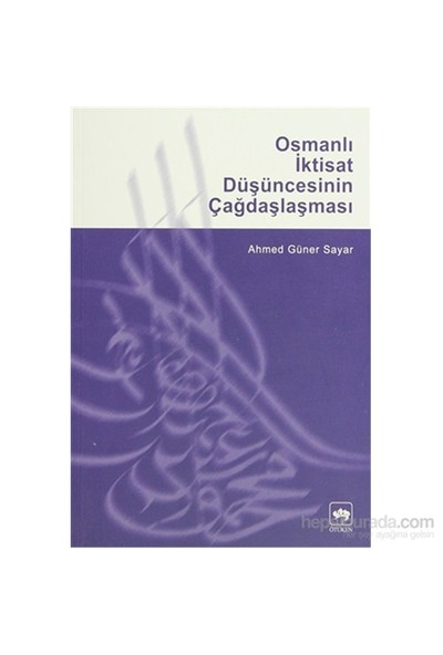 Osmanlı İktisat Düşüncesinin Çağdaşlaşması-Ahmed Güner Sayar