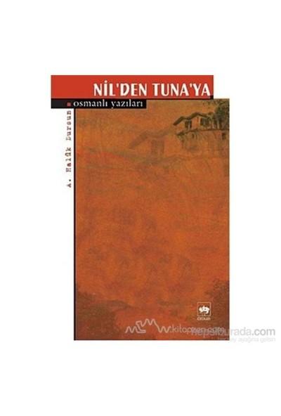 Nil'Den Tuna'Ya Osmanlı Yazıları-A. Haluk Dursun
