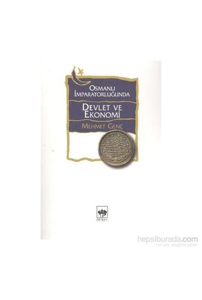 Osmanlı İmparatorluğunda Devlet Ve Ekonomi-Mehmet Genç