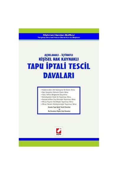 Açıklamalı - İçtihatlı Kişisel Hak Kaynaklı Tapu İptali Tescil Davaları (birinci Kitap)