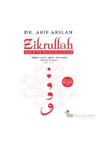 Zikrullah - Kalp Ve Ruhun Gıdası-Arif Arslan