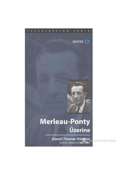 Merleau Ponty Üzerine-Daniel Thomas Primozic