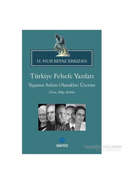 Türkiye Felsefe Yazıları Yaşamın Anlam Olanakları Üzerine-H. Nur Beyaz Erkızan