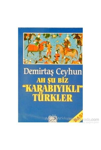 Ah Şu Biz Karabıyıklı Türkler-Demirtaş Ceyhun